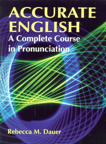 Accurate English: A Complete Course in Pronunciation por Rebecca M. Dauer