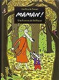 Maman ! : une histoire de Balthazar | Pennart, Geoffroy de (1951-....). Auteur