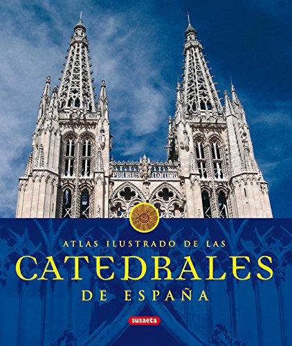Catedrales De España (Atlas Ilustrado) por Equipo Susaeta