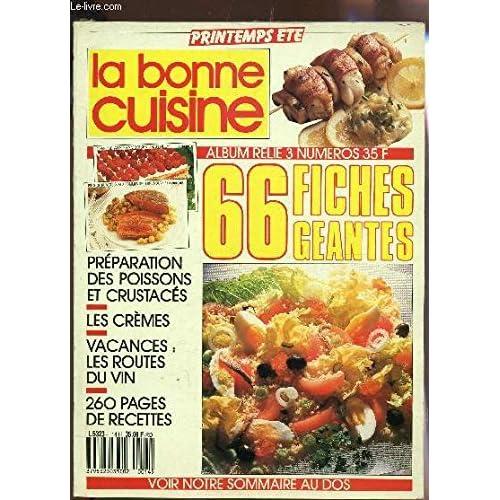 LA BONNE CUISINE - ALBUM RELIE 3 NUMEROS - N°69-70-71 / 66 FICHES GEANTES / PREPARATION DES POISSINS ET CRUSTACES - LES CREMES - ETC...