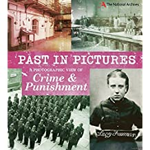 A Photographic View of Crime and Punishment (Past in Pictures)