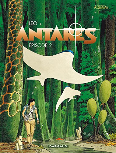 Les mondes d'Aldébaran, Tome 2 : Antares épisode 2