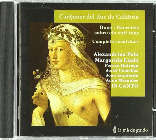 Canconer del duc de Calabria / Complete Vocal Duos Alexandria Music Box