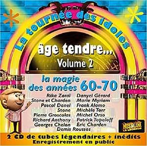 Age Tendre... La Tournée Des Idoles 2007 - Volume 2