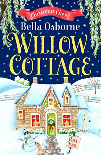 Willow Cottage - Part Two: Christmas Cheer by [Osborne, Bella]