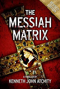 The Messiah Matrix (English Edition) par [Atchity, Kenneth John]