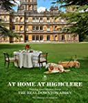 At Home at Highclere: Stories and Men...