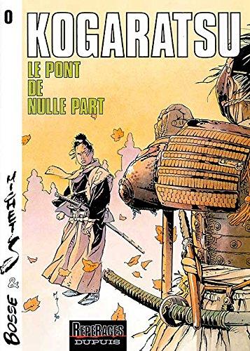 Kogaratsu, tome 0 : Le Pont de nulle part par