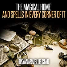 The Magical Home and Spells in Every Corner of It: Dayanara Blue Star Books