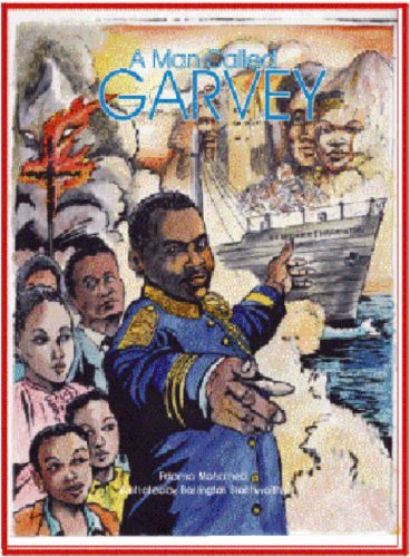 MAN CALLED GARVEY: THE LIFE AND TIMES OF THE GREAT LEADER MARCUS GARVEY, A (Majority Press Wisdom for Children Series)