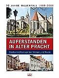 Auferstanden in alter Pracht - Stadtansichten vor der Wende und heute - Thomas Allstedt, Andree Metzler