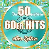 Die 50 Größten 60er Hits Aller Zeiten