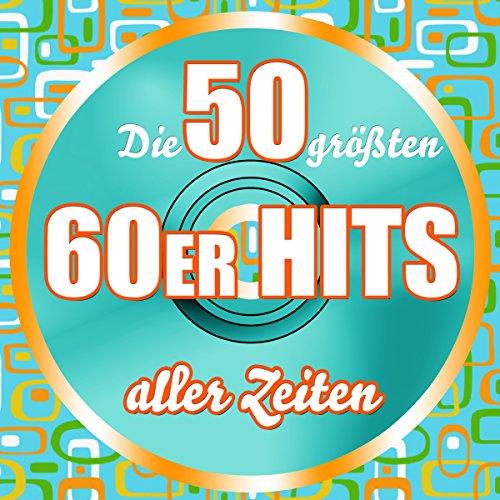 Die 50 Größten 60er Hits Aller...