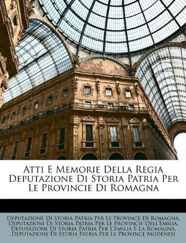 Atti E Memorie Della Regia Deputazione Di Storia Patria Per Le Provincie Di Romagna