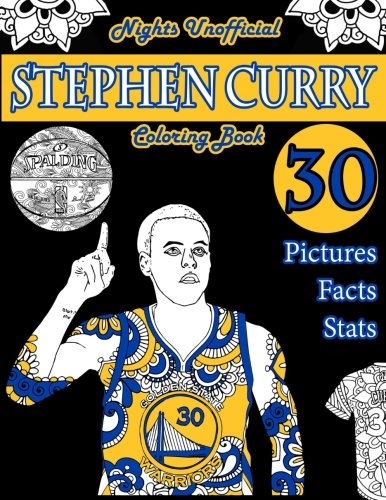 Stephen Curry Basketball Coloring Book: Unofficial Night Edition: 30 Beautifully Designed Pictures of Stephen Curry, his stats and facts, and other ... and leaves: Volume 1 (Sports coloring books)