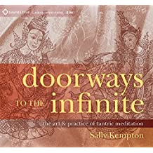 Doorways to the Infinite: The Art & Practice of Tantric Meditation