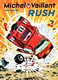 Michel Vaillant, Tome 22 : Rush