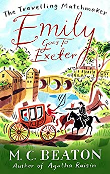 Emily Goes to Exeter (The Travelling Matchmaker Series Book 1) by [Beaton, M.C.]