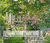 Die wahren Paradiese - 15 traumhafte Gärten - Herausgeberin: Marina Wüst, Fotograf: Domingo Vazquez