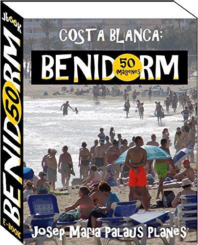 Costa Blanca: Benidorm (50 imágenes) por JOSEP MARIA PALAUS PLANES