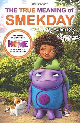 The True Meaning of Smekday - Film Tie-in to HOME, the Major Animation by Adam Rex (2015-02-12) par Adam Rex