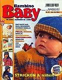 Bambino Baby: Für Babys & Kleinkinder bis 3 Jahre - Stricken & Nähen (Illustrierte Ausgabe inkl. Anleitungen mit Strickschriften) [Handarbeits-Journal / Broschiert]