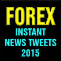 FOREX INSTANT NEWS TWEETS 2015