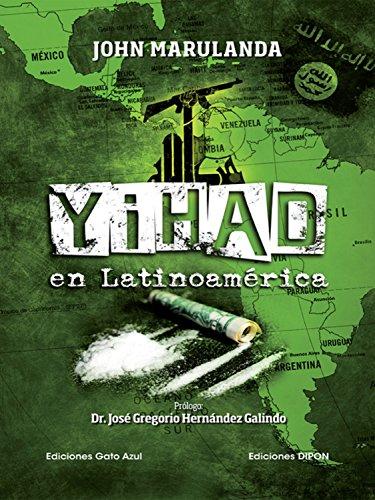 Yihad en Latinoamérica por John Marulanda