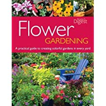 Flower Gardening: A Practical Guide to Creating Colorful Gardens in Every Yard by Julie Bawden-Davis (2012-02-16)