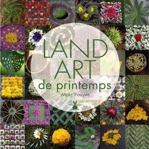 Land art de printemps par Marc Pouyet