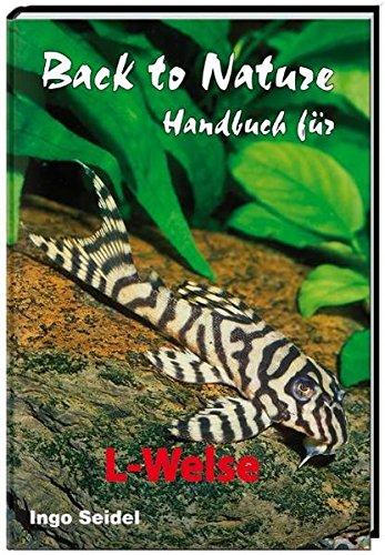 Back to Nature Handbuch für L-Welse -