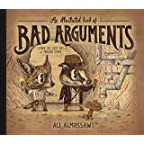 An Illustrated Book of Bad Arguments (English Edition)