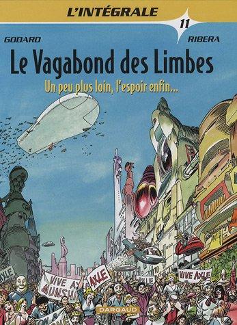 Le vagabond des limbes l'intégrale, tome 11 : Un peu plus loin, l'espoir enfin par Godard