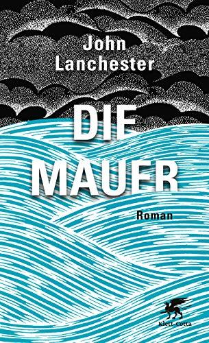 Buchseite und Rezensionen zu 'Die Mauer: Roman' von John Lanchester