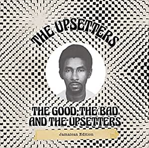 The Good,the Bad and the Upsetters