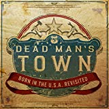 Dead Man's Town: Born in the U.S.A. Revisited