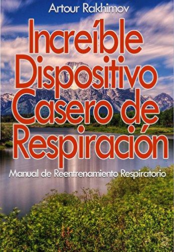 Increible Dispositivo Casero de Respiracion eBook: Rakhimov ...