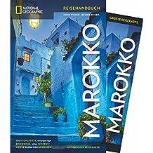 NATIONAL GEOGRAPHIC Reisehandbuch Marokko: Der ultimative Reiseführer mit über 500 Adressen und praktischer Faltkarte zum Herausnehmen für alle Traveler. NEU 2018