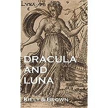 Dracula and Luna: a true history of Vampirism