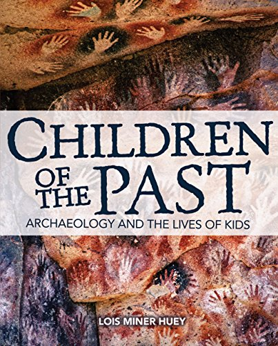 Children Of The Past: Archaeology And The Lives Of Kids por Lois Miner Huey