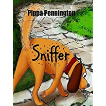 Sniffer: The little dog who loves to sniff: 3 - 7 years - for listening and early readers (Sniffer children´s books) (English Edition)