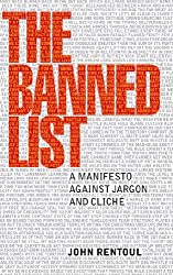 The Banned List: A Manifesto Against Jargon and Cliche