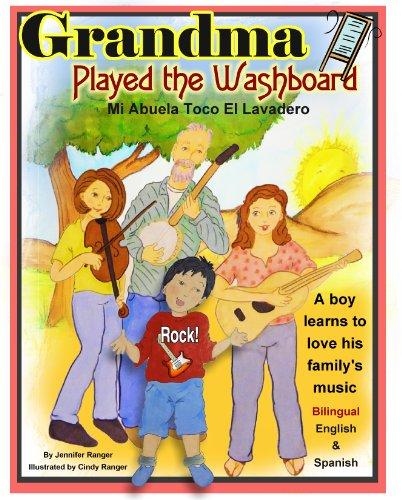 Grandma Played the Washboard - Mi Abuela Toco El Lavadero (Bilingual Kids nº 2) par Jennifer Ranger