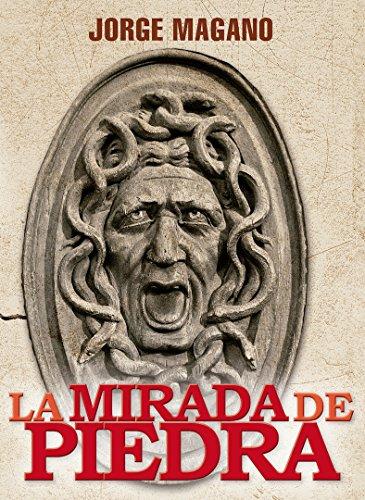 LA MIRADA DE PIEDRA: (Jaime Azcárate #3)  Novela ganadora del Primer Premio para Autores Independientes 2014 (Spanish Edition)