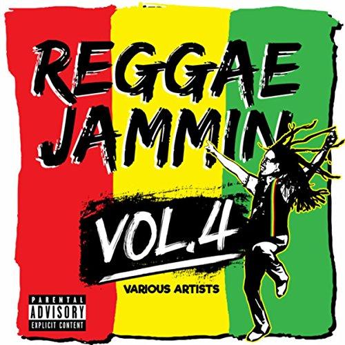 Reggae Jammin, Vol.4 [Explicit]