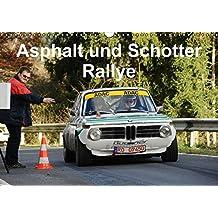 Asphalt und Schotter Rallye (Wandkalender 2016 DIN A3 quer): Rallyefahrzeuge auf Schotter und Asphalt (Monatskalender, 14 Seiten) (CALVENDO Mobilitaet)