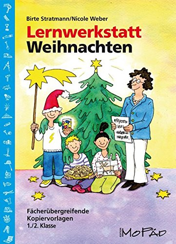 Lernwerkstatt Weihnachten - 1./2. Kl.: Fächerübergreifende Kopiervorlagen (1. und 2. Klasse) (Lernwerkstatt Sachunterricht)
