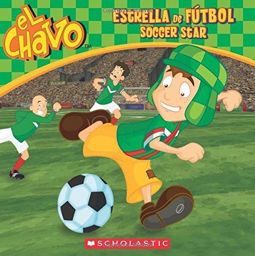 El Chavo: Estrella de f??tbol / Soccer Star by Mar??a Dom??nguez (2015-07-28)