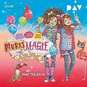 Die super-duper Schulfest-Show: Murks-Magie 3