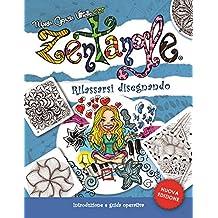 Zentangle® - Rilassarsi disegnando: Introduzione e guida operativa - Nuova Edizione